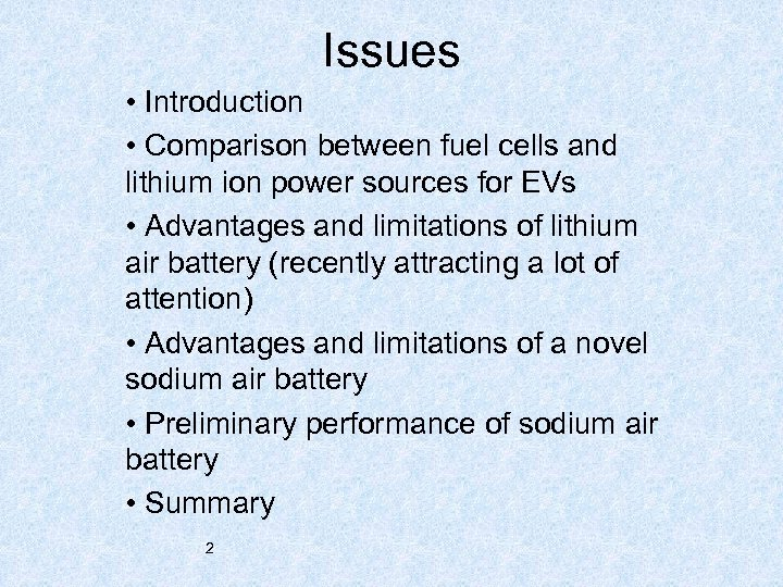 Issues • Introduction • Comparison between fuel cells and lithium ion power sources for