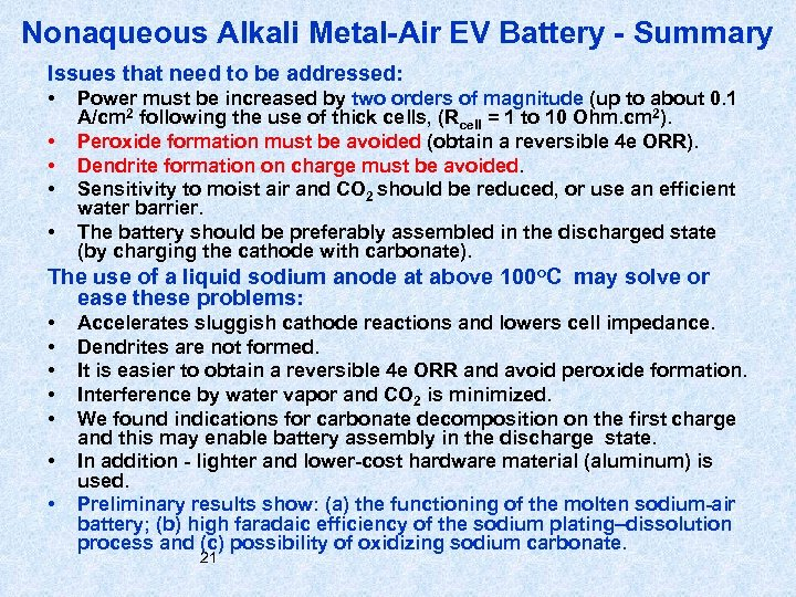 Nonaqueous Alkali Metal-Air EV Battery - Summary Issues that need to be addressed: •