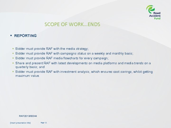 SCOPE OF WORK…ENDS § REPORTING § § Bidder must provide RAF with the media