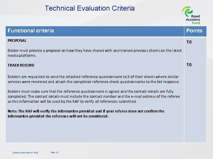 Technical Evaluation Criteria Functional criteria Points PROPOSAL 10 Bidder must provide a proposal on