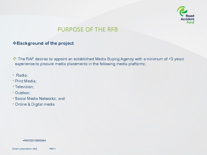 PURPOSE OF THE RFB v. Background of the project v The RAF desires to