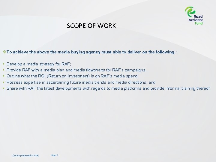 SCOPE OF WORK v To achieve the above the media buying agency must able