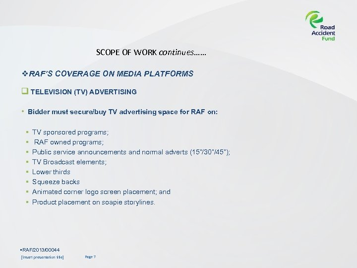 SCOPE OF WORK continues…… v. RAF'S COVERAGE ON MEDIA PLATFORMS q TELEVISION (TV) ADVERTISING