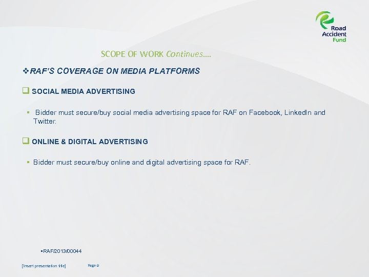 SCOPE OF WORK Continues…. v. RAF'S COVERAGE ON MEDIA PLATFORMS q SOCIAL MEDIA ADVERTISING