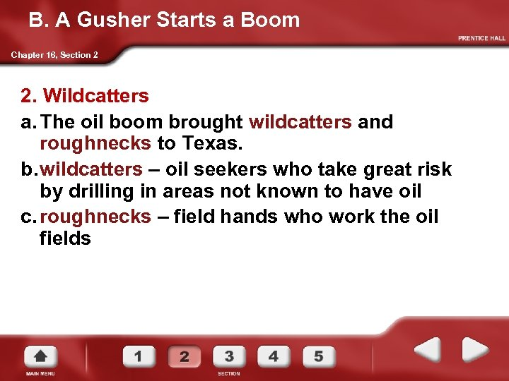 B. A Gusher Starts a Boom Chapter 16, Section 2 2. Wildcatters a. The