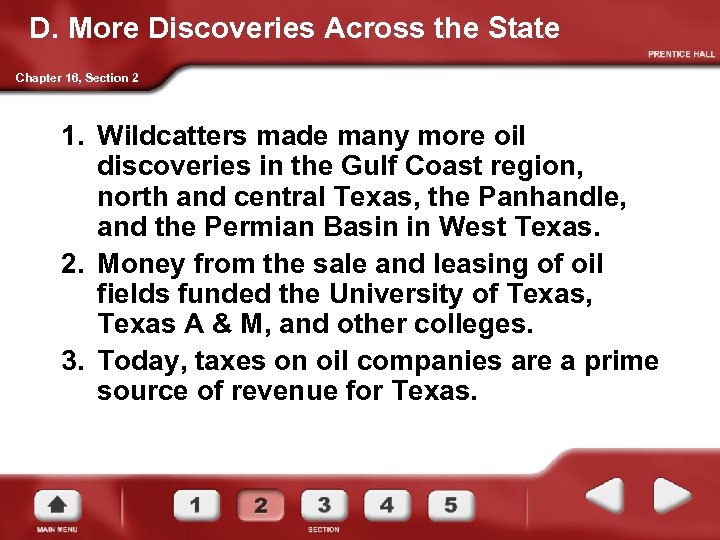 D. More Discoveries Across the State Chapter 16, Section 2 1. Wildcatters made many