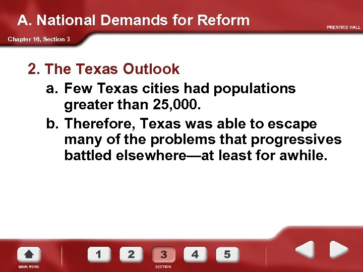 A. National Demands for Reform Chapter 16, Section 3 2. The Texas Outlook a.