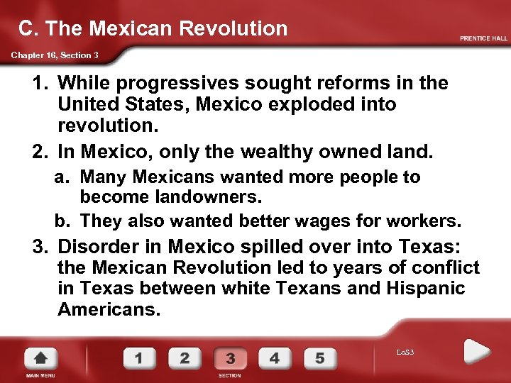 C. The Mexican Revolution Chapter 16, Section 3 1. While progressives sought reforms in