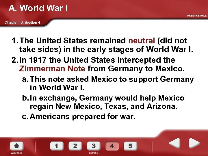 A. World War I Chapter 16, Section 4 1. The United States remained neutral