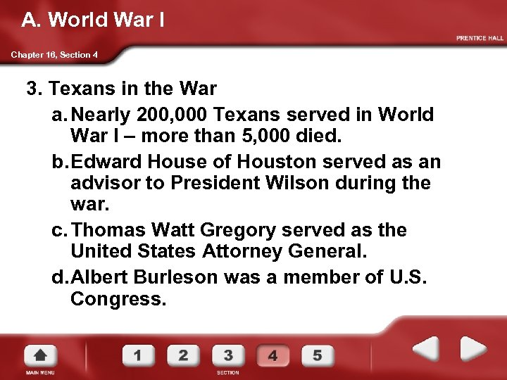 A. World War I Chapter 16, Section 4 3. Texans in the War a.