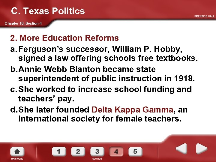 C. Texas Politics Chapter 16, Section 4 2. More Education Reforms a. Ferguson's successor,