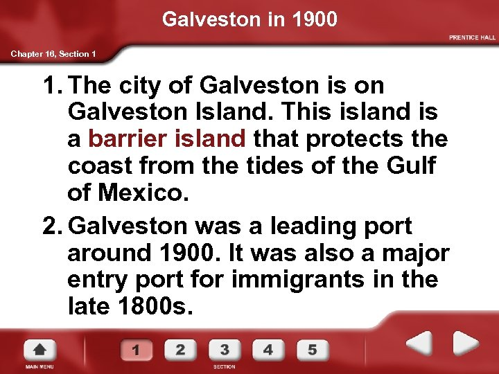 Galveston in 1900 Chapter 16, Section 1 1. The city of Galveston is on