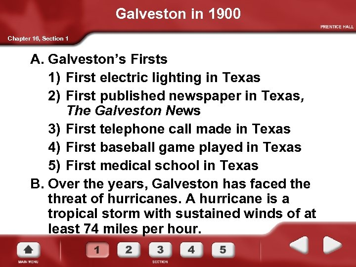 Galveston in 1900 Chapter 16, Section 1 A. Galveston's Firsts 1) First electric lighting