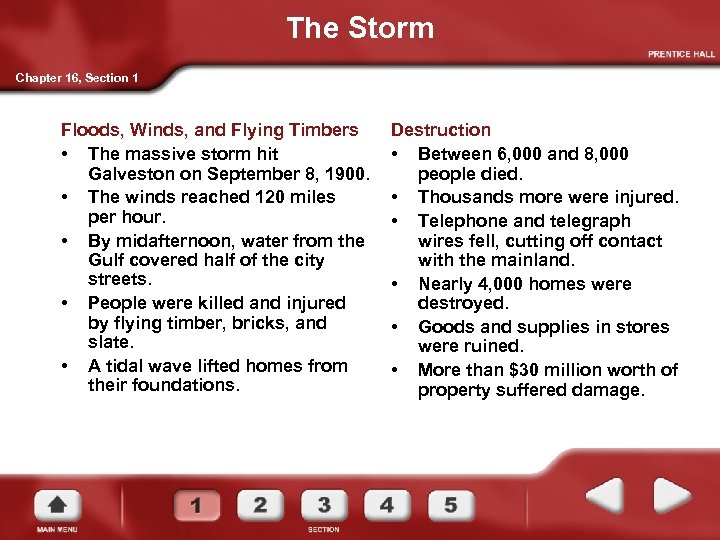 The Storm Chapter 16, Section 1 Floods, Winds, and Flying Timbers • The massive