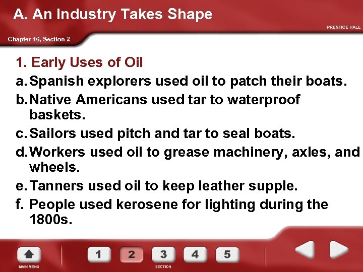 A. An Industry Takes Shape Chapter 16, Section 2 1. Early Uses of Oil