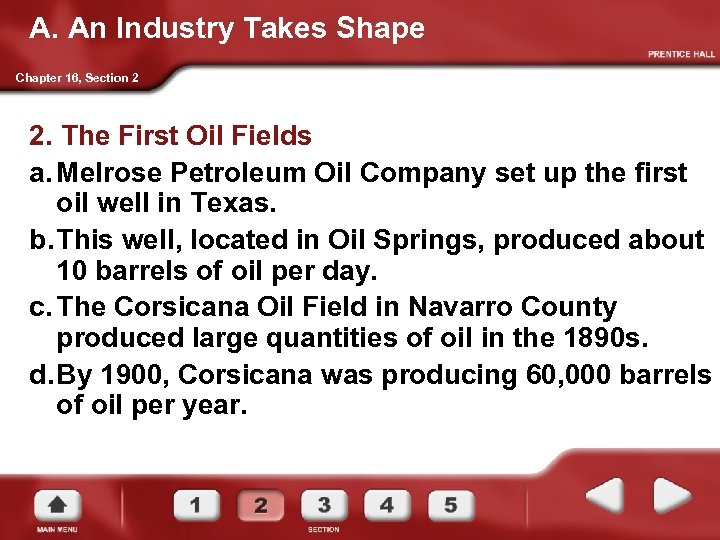 A. An Industry Takes Shape Chapter 16, Section 2 2. The First Oil Fields