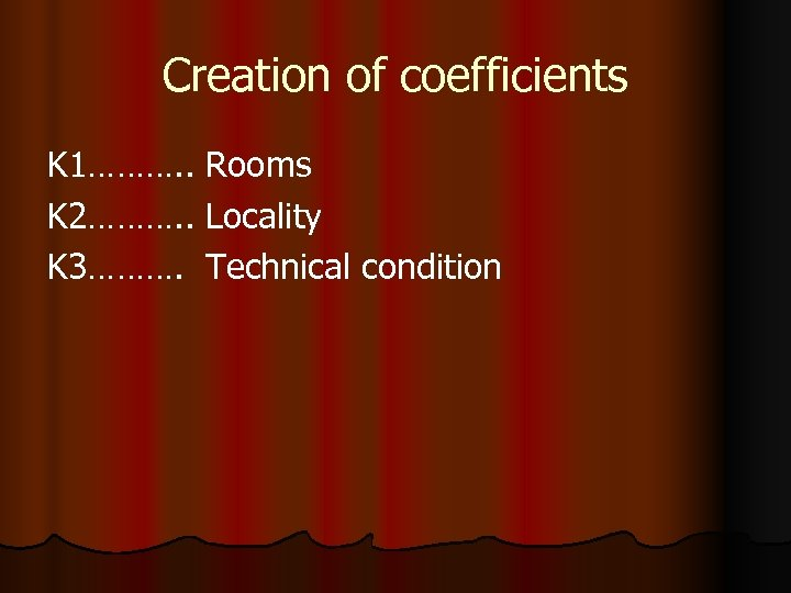 Creation of coefficients K 1………. . Rooms K 2………. . Locality K 3………. Technical