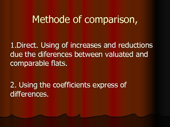 Methode of comparison, 1. Direct. Using of increases and reductions due the diferences between