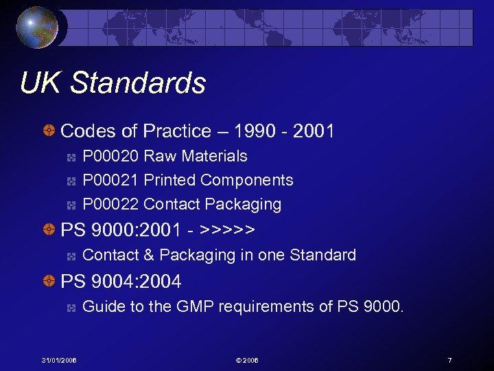 UK Standards Codes of Practice – 1990 - 2001 P 00020 Raw Materials P