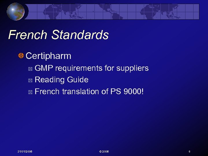 French Standards Certipharm GMP requirements for suppliers Reading Guide French translation of PS 9000!