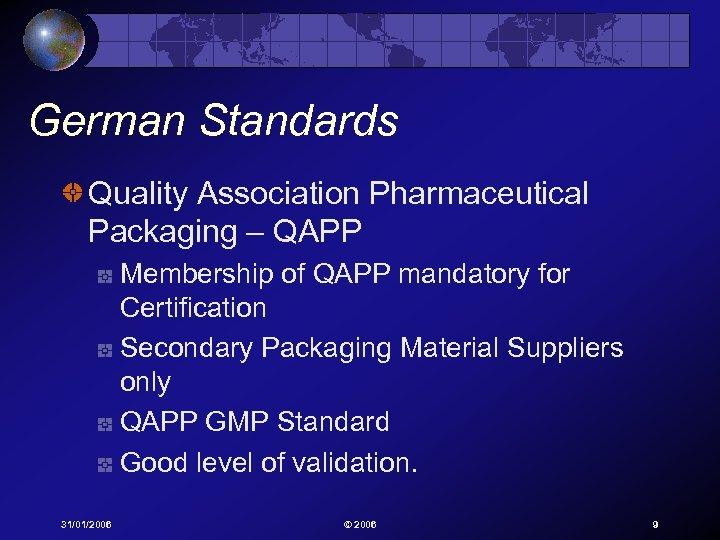 German Standards Quality Association Pharmaceutical Packaging – QAPP Membership of QAPP mandatory for Certification