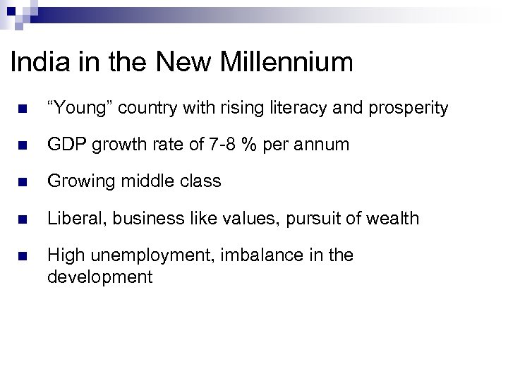"""India in the New Millennium n """"Young"""" country with rising literacy and prosperity n"""