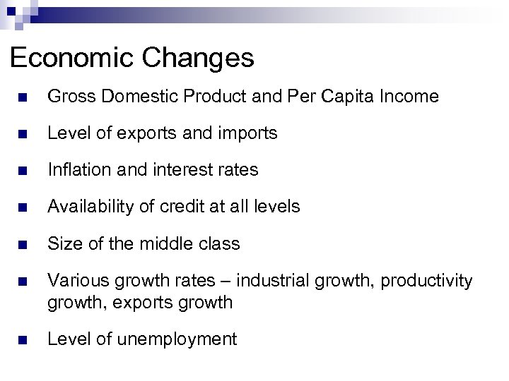 Economic Changes n Gross Domestic Product and Per Capita Income n Level of exports