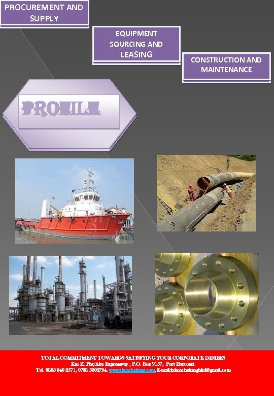 PROCUREMENT AND SUPPLY EQUIPMENT SOURCING AND LEASING CONSTRUCTION AND MAINTENANCE Profile ALMACHUKS NIGERIAN LIMITED