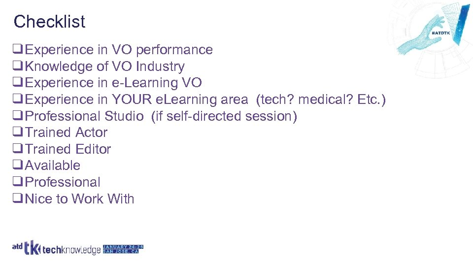 Checklist ❑Experience in VO performance ❑Knowledge of VO Industry ❑Experience in e-Learning VO ❑Experience