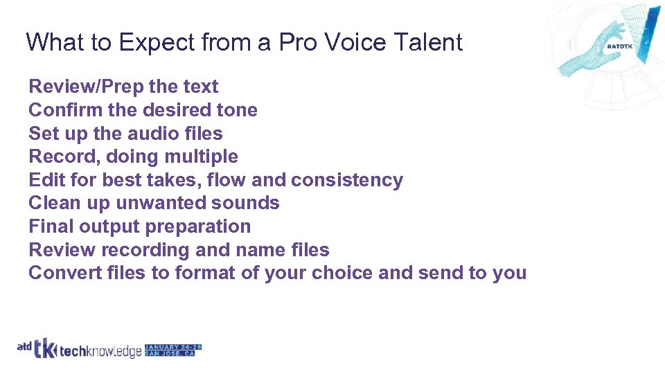 What to Expect from a Pro Voice Talent Review/Prep the text Confirm the desired