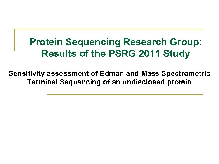 Protein Sequencing Research Group: Results of the PSRG 2011 Study Sensitivity assessment of Edman