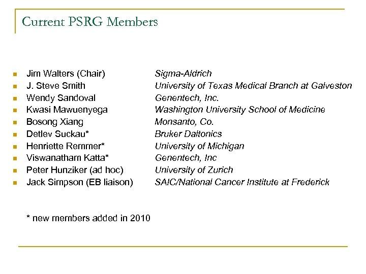 Current PSRG Members n n n n n Jim Walters (Chair) J. Steve Smith