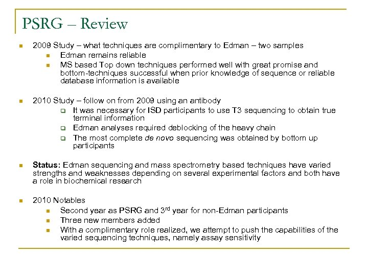 PSRG – Review n 2009 Study – what techniques are complimentary to Edman –