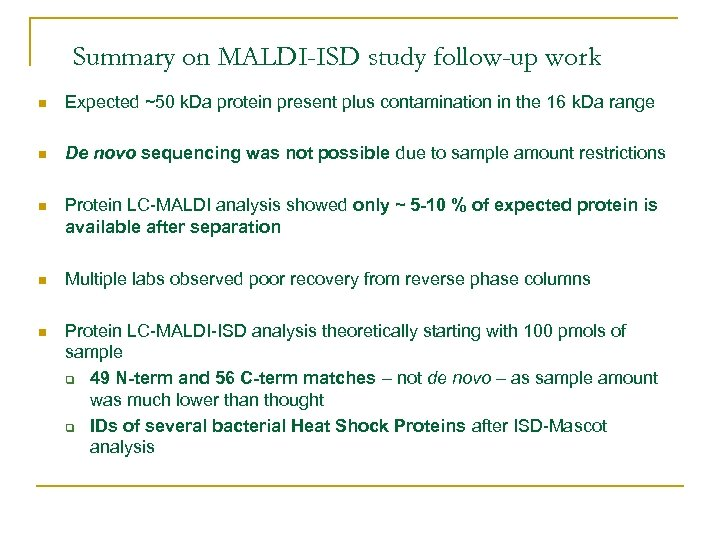 Summary on MALDI-ISD study follow-up work n Expected ~50 k. Da protein present plus