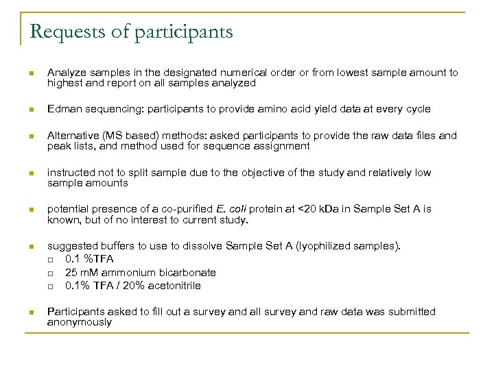 Requests of participants n Analyze samples in the designated numerical order or from lowest