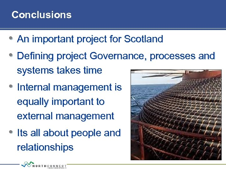 Conclusions • An important project for Scotland • Defining project Governance, processes and systems