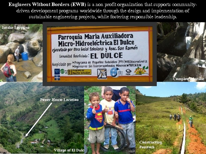 Engineers Without Borders (EWB) is a non profit organization that supports communitydriven development programs