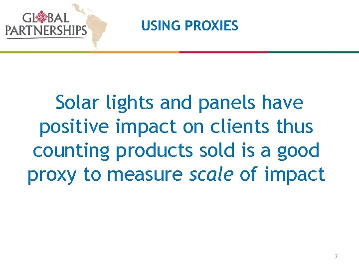 USING PROXIES Solar lights and panels have positive impact on clients thus counting products