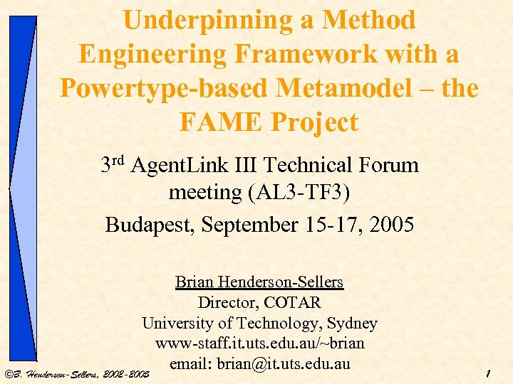 Underpinning a Method Engineering Framework with a Powertype-based Metamodel – the FAME Project 3