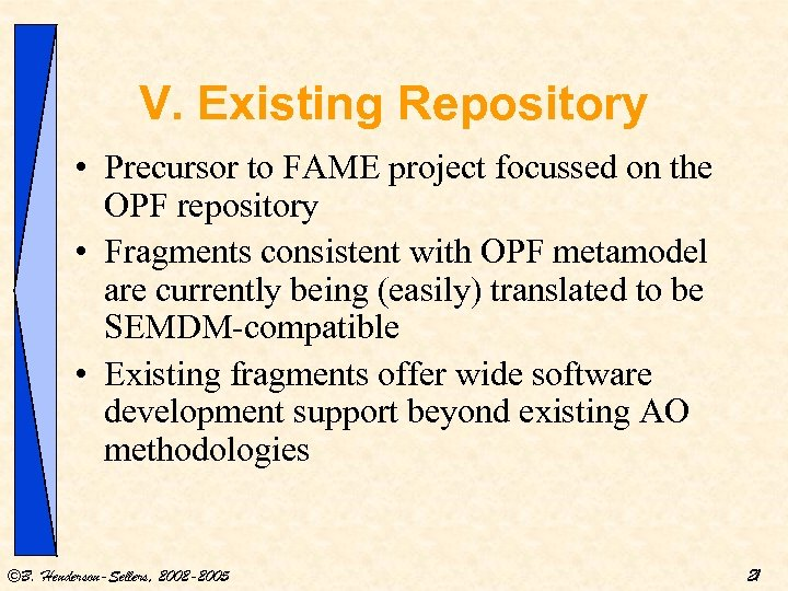 V. Existing Repository • Precursor to FAME project focussed on the OPF repository •