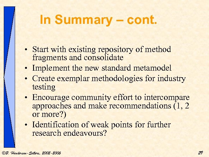 In Summary – cont. • Start with existing repository of method fragments and consolidate