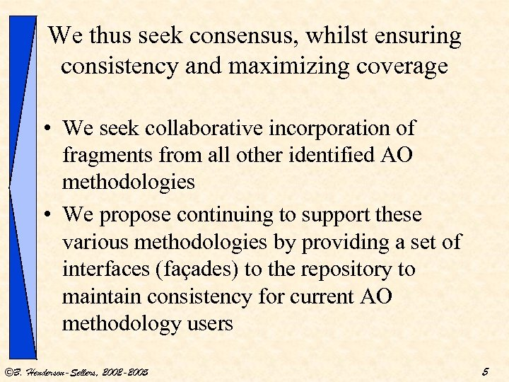 We thus seek consensus, whilst ensuring consistency and maximizing coverage • We seek collaborative