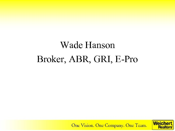 Wade Hanson Broker, ABR, GRI, E-Pro