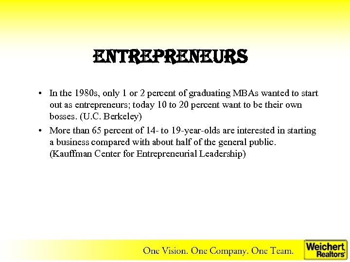 entrepreneurs • In the 1980 s, only 1 or 2 percent of graduating MBAs