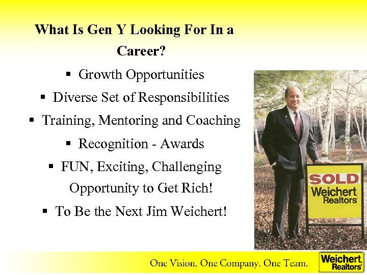 What Is Gen Y Looking For In a Career? § Growth Opportunities § Diverse