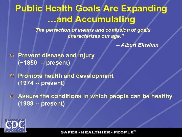 """Public Health Goals Are Expanding …and Accumulating """"The perfection of means and confusion of"""