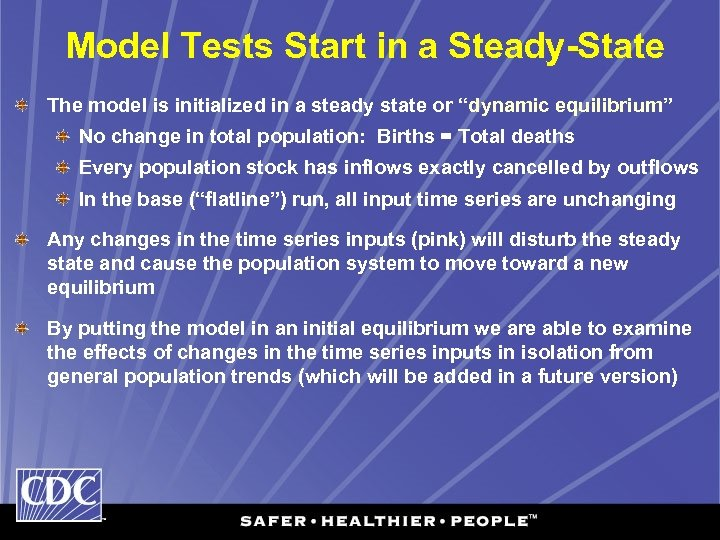 Model Tests Start in a Steady-State The model is initialized in a steady state