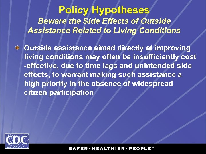 Policy Hypotheses Beware the Side Effects of Outside Assistance Related to Living Conditions Outside