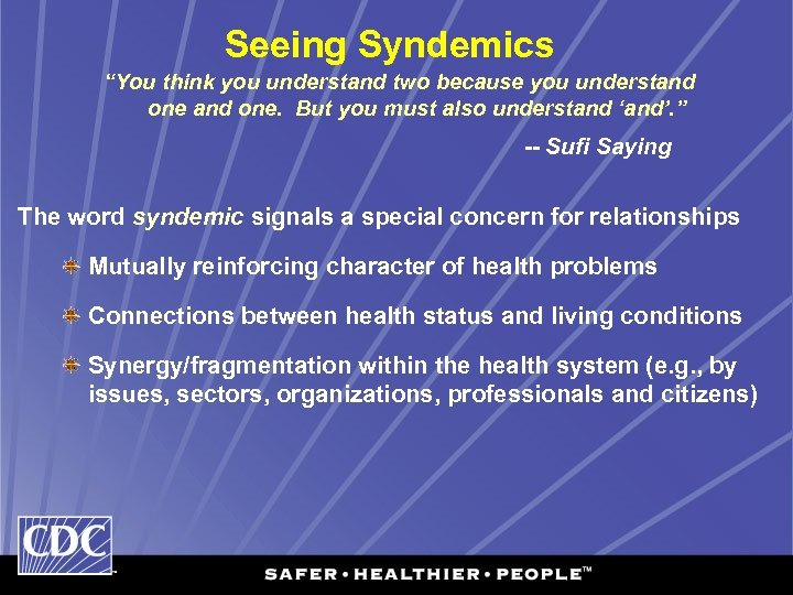 """Seeing Syndemics """"You think you understand two because you understand one. But you must"""