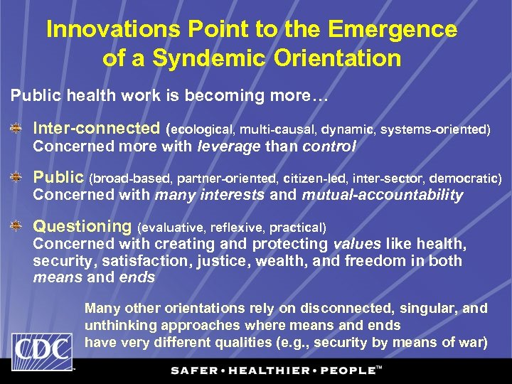 Innovations Point to the Emergence of a Syndemic Orientation Public health work is becoming